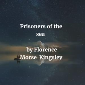 Prisoners of the sea: a romance of the seventeenth century